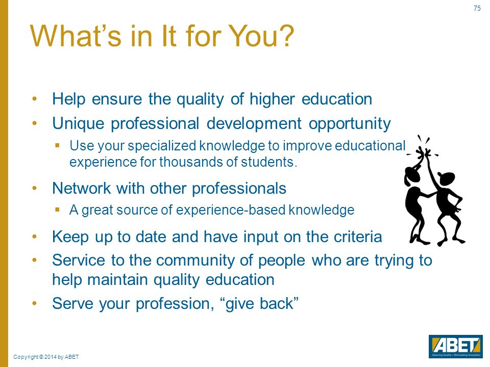 What's in It for You Help ensure the quality of higher education