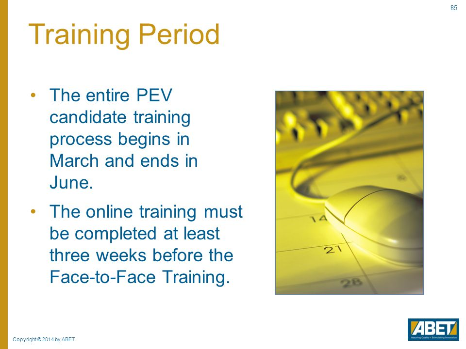 Training Period The entire PEV candidate training process begins in March and ends in June.