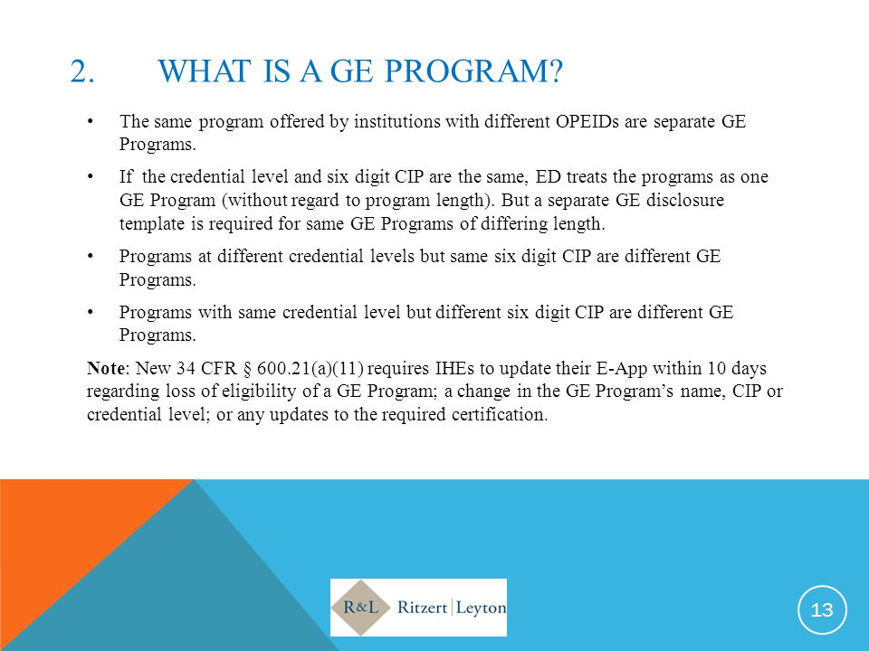 2. What IS A GE PROGRAM The same program offered by institutions with different OPEIDs are separate GE Programs.