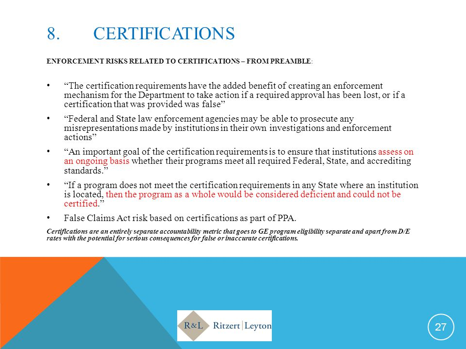 8. CERTIFICATIONS ENFORCEMENT RISKS RELATED TO CERTIFICATIONS – FROM PREAMBLE: