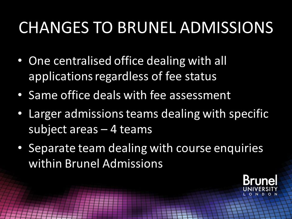 CHANGES TO BRUNEL ADMISSIONS