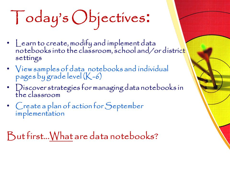 Today's Objectives: But first...What are data notebooks