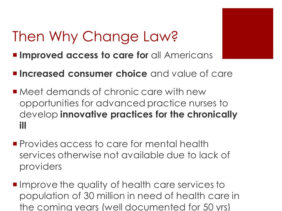Then Why Change Law Improved access to care for all Americans