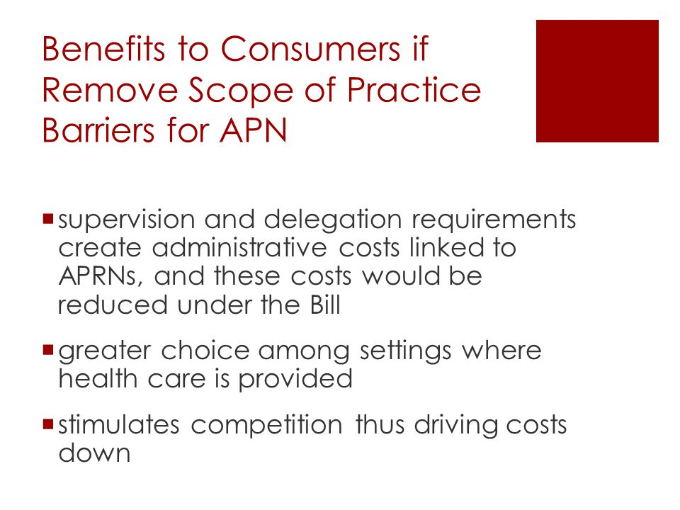 Benefits to Consumers if Remove Scope of Practice Barriers for APN