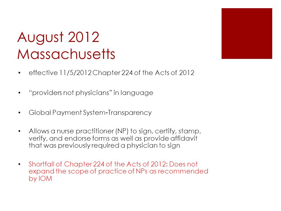August 2012 Massachusetts effective 11/5/2012 Chapter 224 of the Acts of 2012. providers not physicians in language.