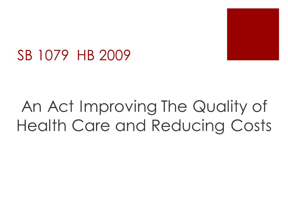 An Act Improving The Quality of Health Care and Reducing Costs
