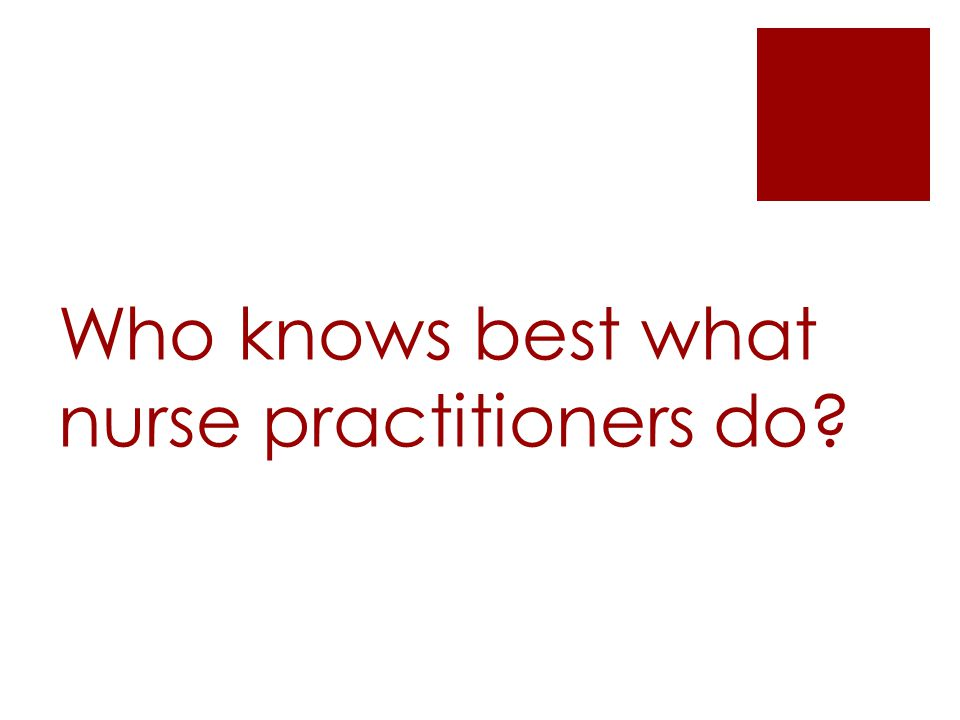 Who knows best what nurse practitioners do