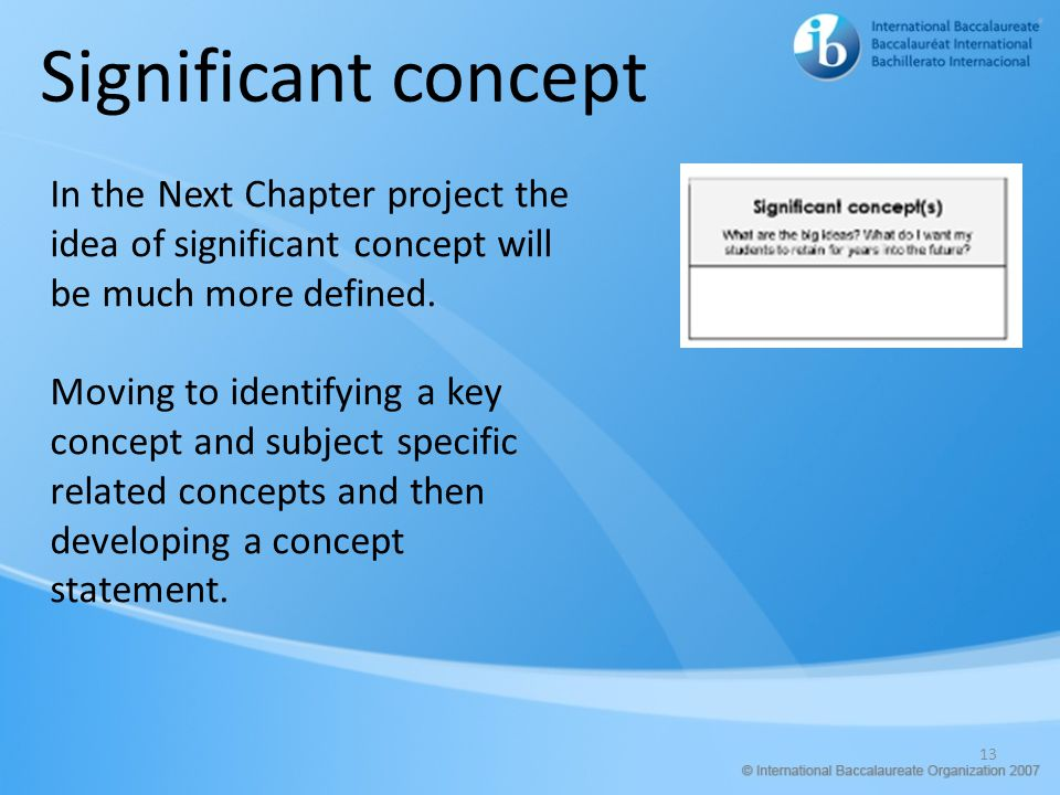 Significant concept In the Next Chapter project the idea of significant concept will be much more defined.