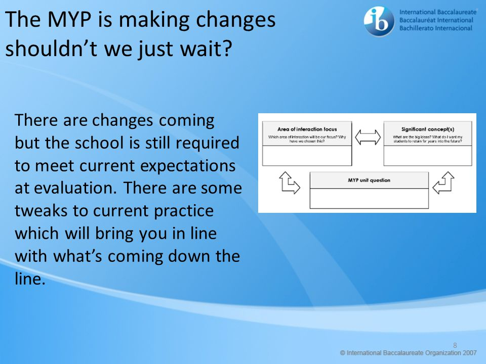 The MYP is making changes shouldn't we just wait