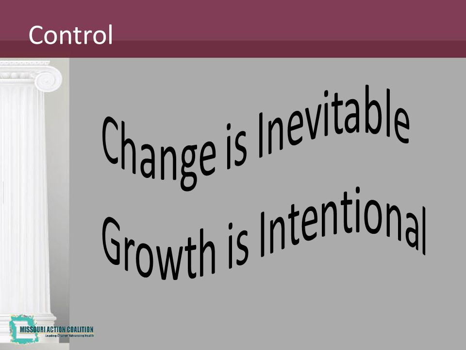 Control Change is Inevitable Growth is Intentional Self explanatory.
