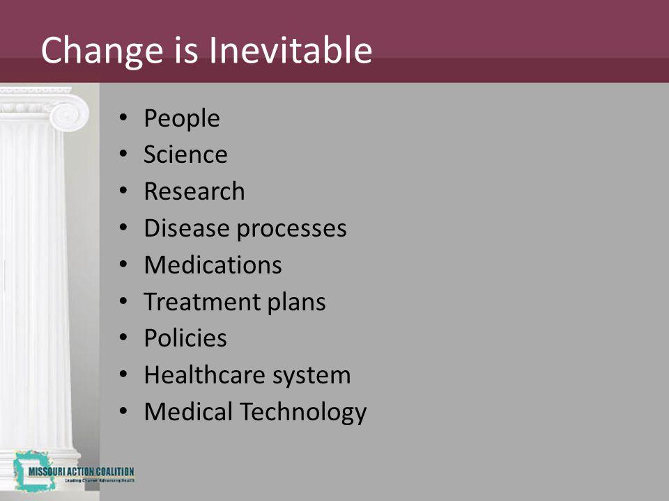 Change is Inevitable People Science Research Disease processes