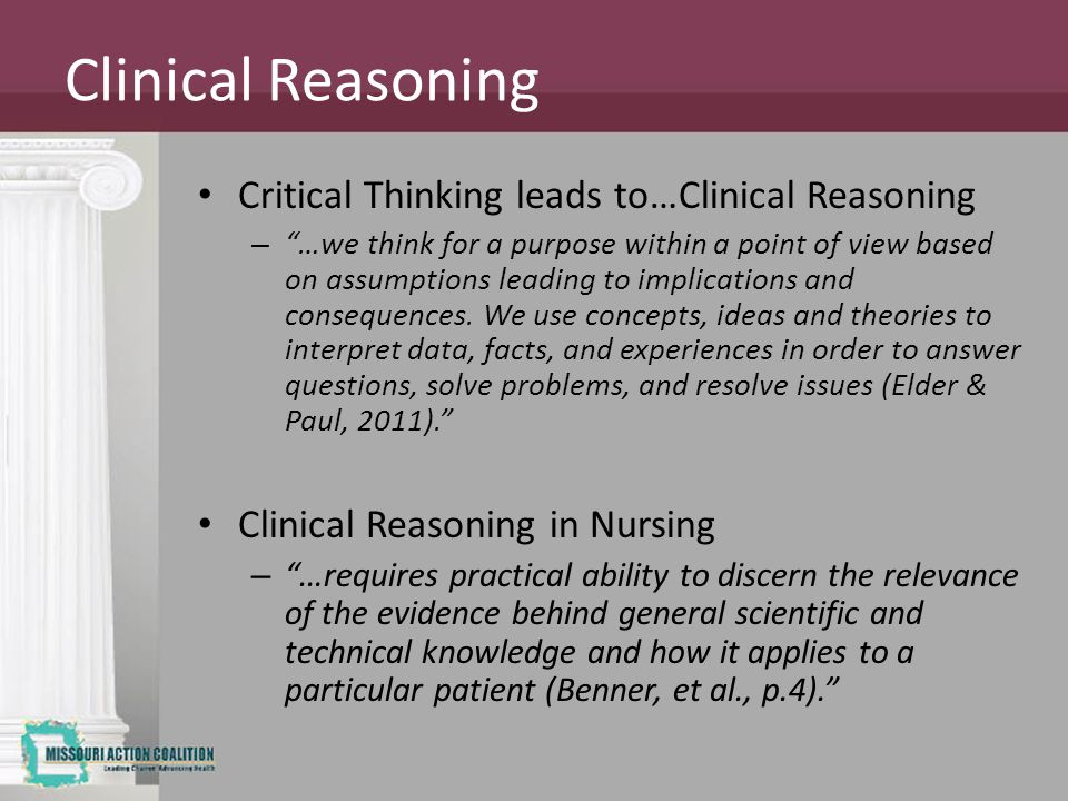 critical thinking clinical reasoning and clinical judgment Abstract a systematic review was conducted to examine the findings on clinical judgment and reasoning in nursing that have emerged since.