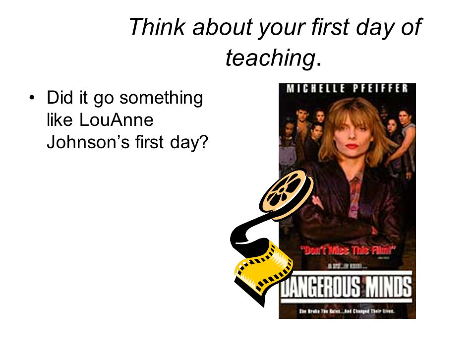 Think about your first day of teaching.