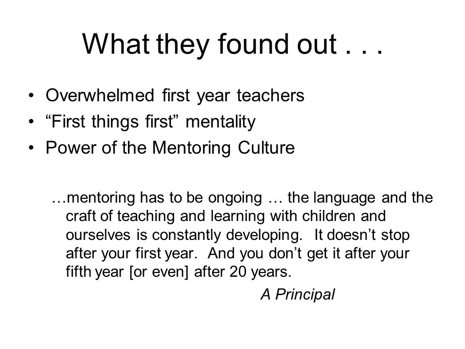 What they found out . . . Overwhelmed first year teachers