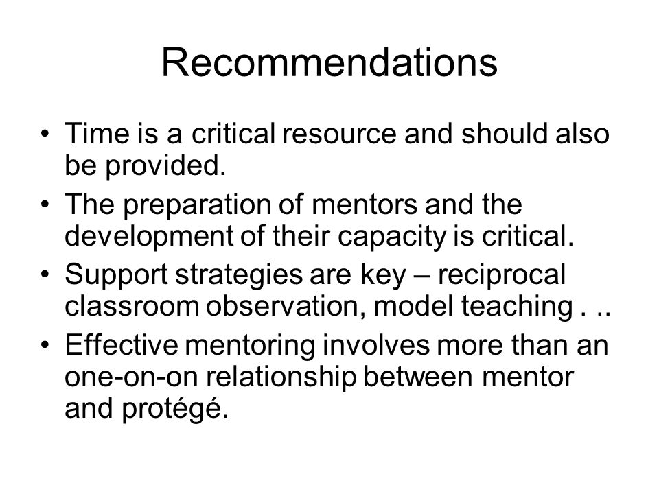 Recommendations Time is a critical resource and should also be provided.