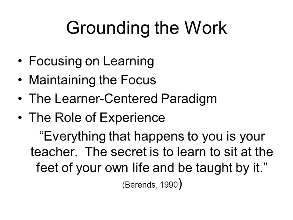 Grounding the Work Focusing on Learning Maintaining the Focus