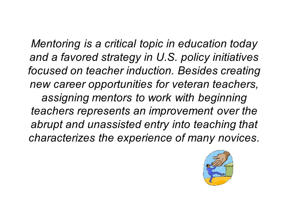 Mentoring is a critical topic in education today and a favored strategy in U.S.
