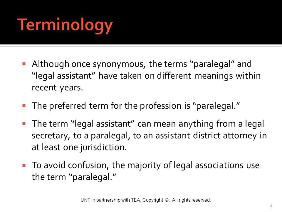 Terminology Although once synonymous, the terms paralegal and legal assistant have taken on different meanings within recent years.