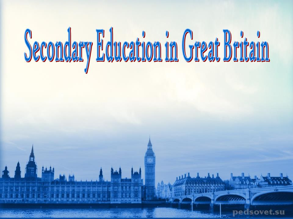 Secondary Education in Great Britain