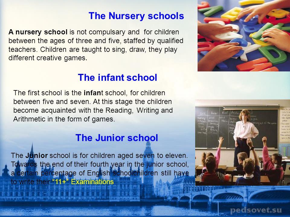 The Nursery schools The infant school The Junior school