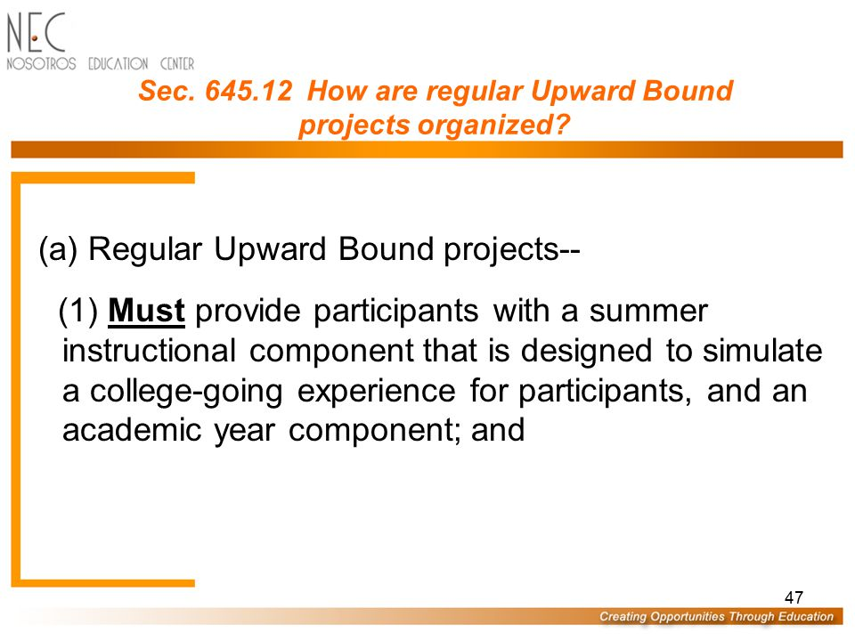 Sec. 645.12 How are regular Upward Bound projects organized
