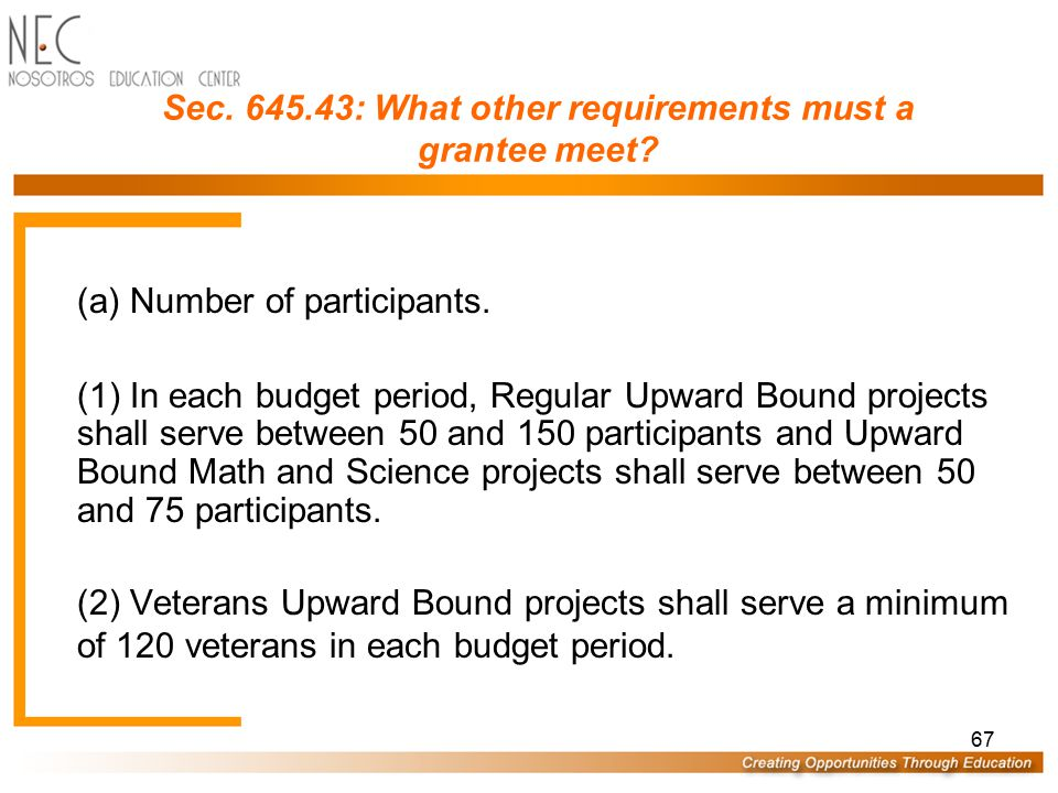 Sec. 645.43: What other requirements must a grantee meet