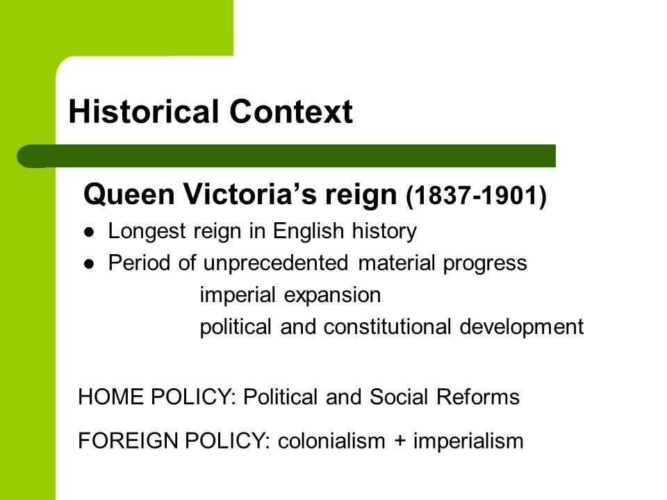 Historical Context Queen Victoria's reign (1837-1901)