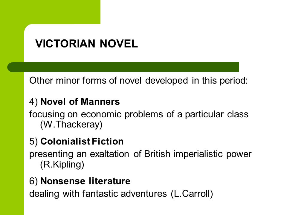 VICTORIAN NOVEL Other minor forms of novel developed in this period: