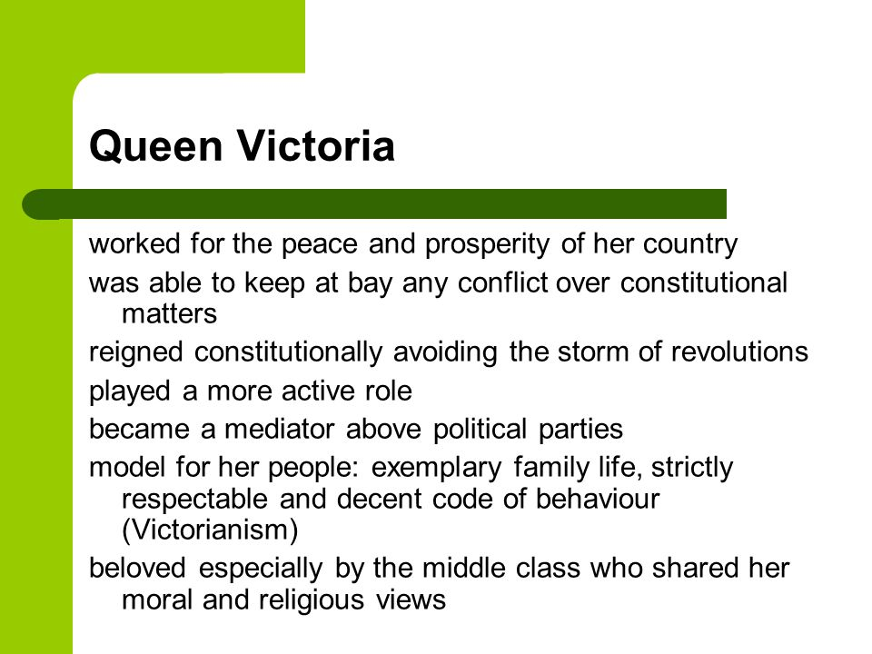 Queen Victoria worked for the peace and prosperity of her country