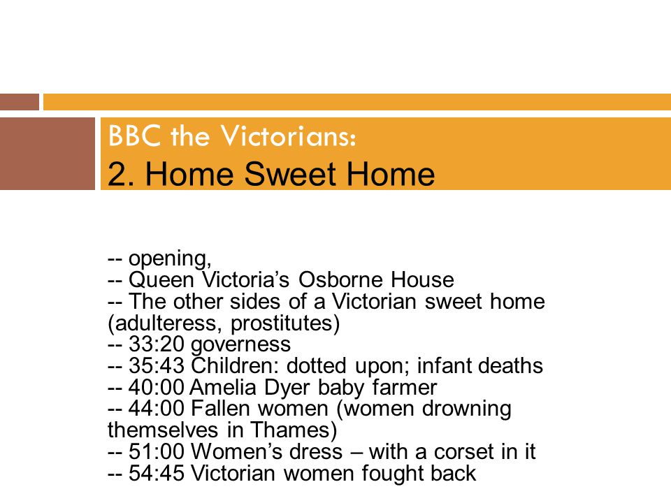 BBC the Victorians: 2. Home Sweet Home