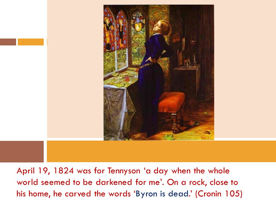 April 19, 1824 was for Tennyson 'a day when the whole world seemed to be darkened for me'.