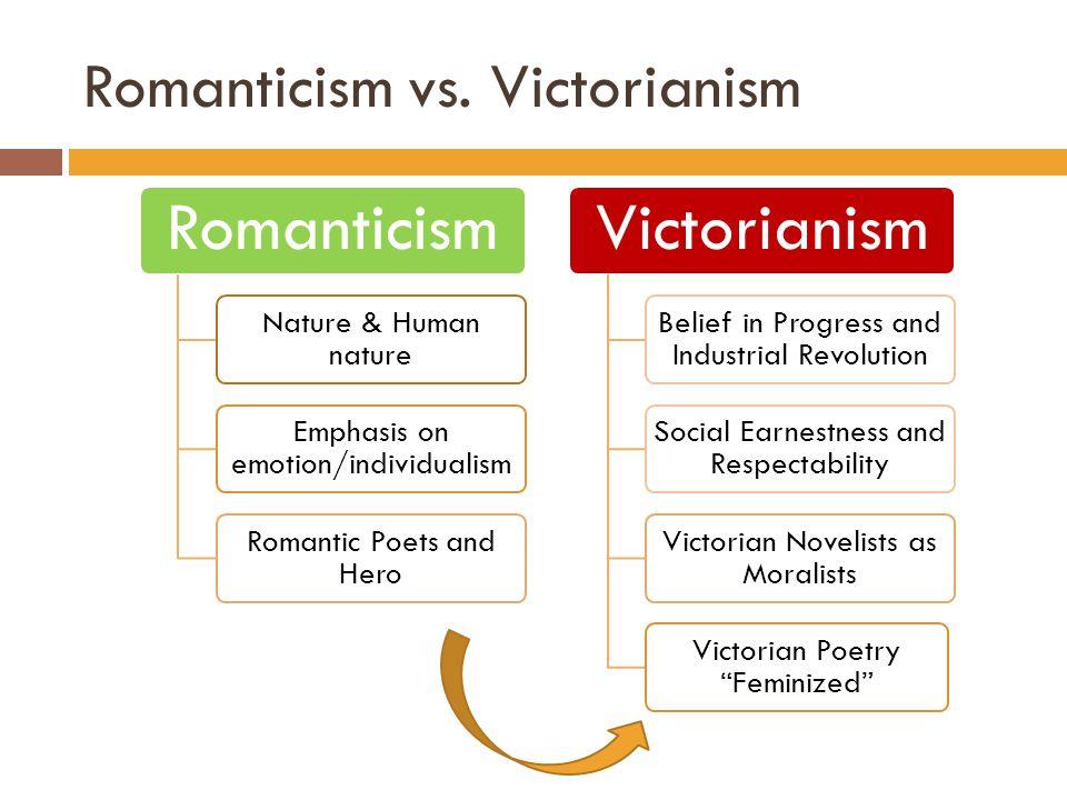 Romanticism vs. Victorianism