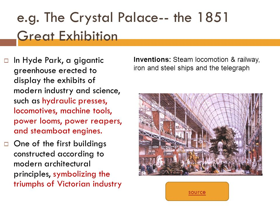e.g. The Crystal Palace-- the 1851 Great Exhibition