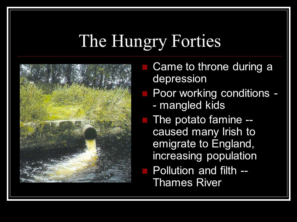 The Hungry Forties Came to throne during a depression