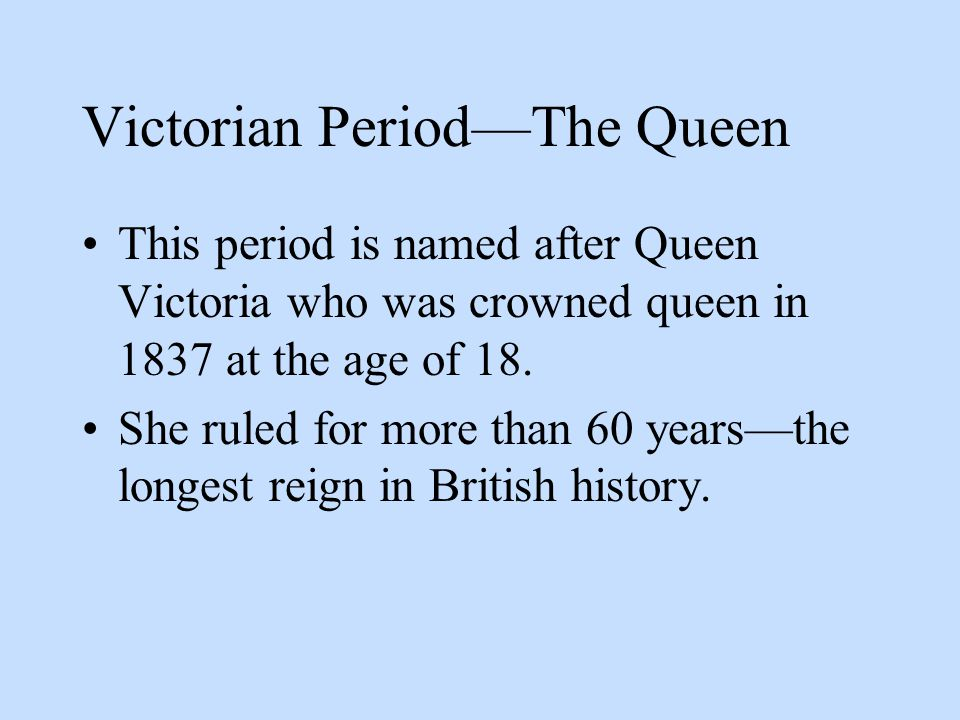 Victorian Period—The Queen