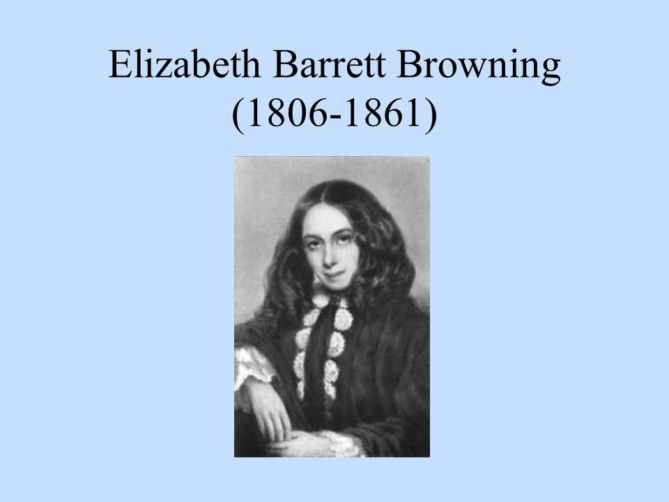 Elizabeth Barrett Browning (1806-1861)