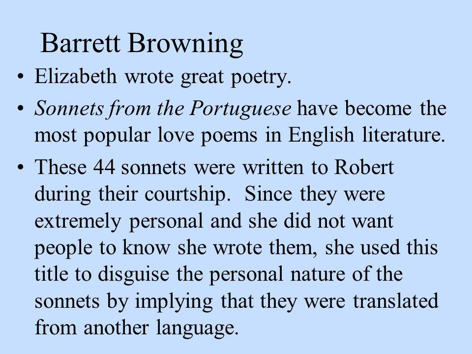 Barrett Browning Elizabeth wrote great poetry.