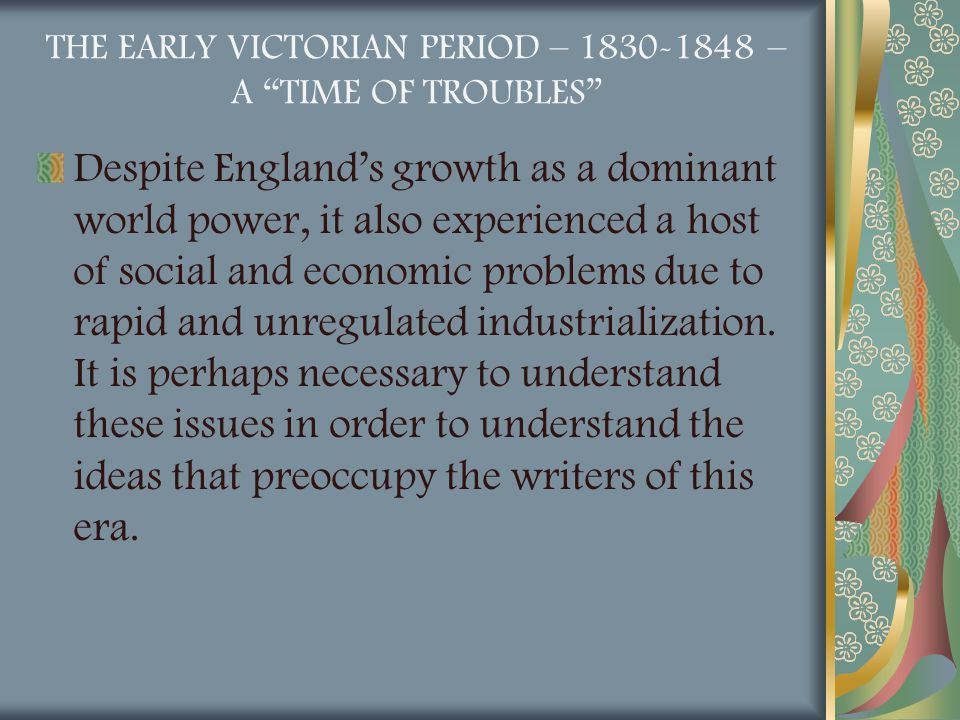 THE EARLY VICTORIAN PERIOD – 1830-1848 – A TIME OF TROUBLES