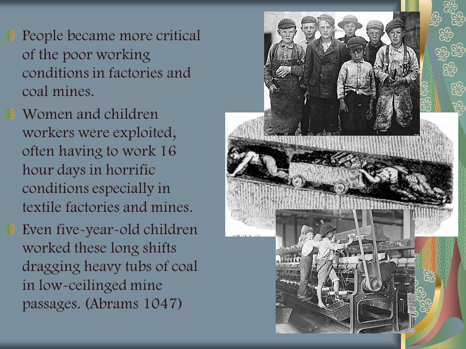 People became more critical of the poor working conditions in factories and coal mines.