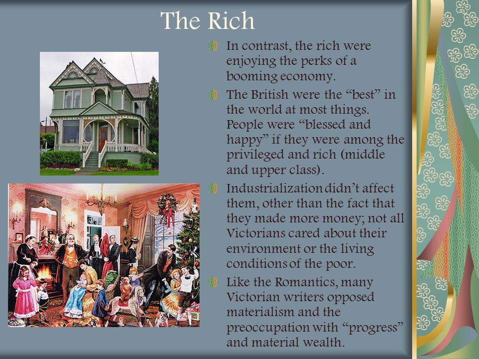 The Rich In contrast, the rich were enjoying the perks of a booming economy.