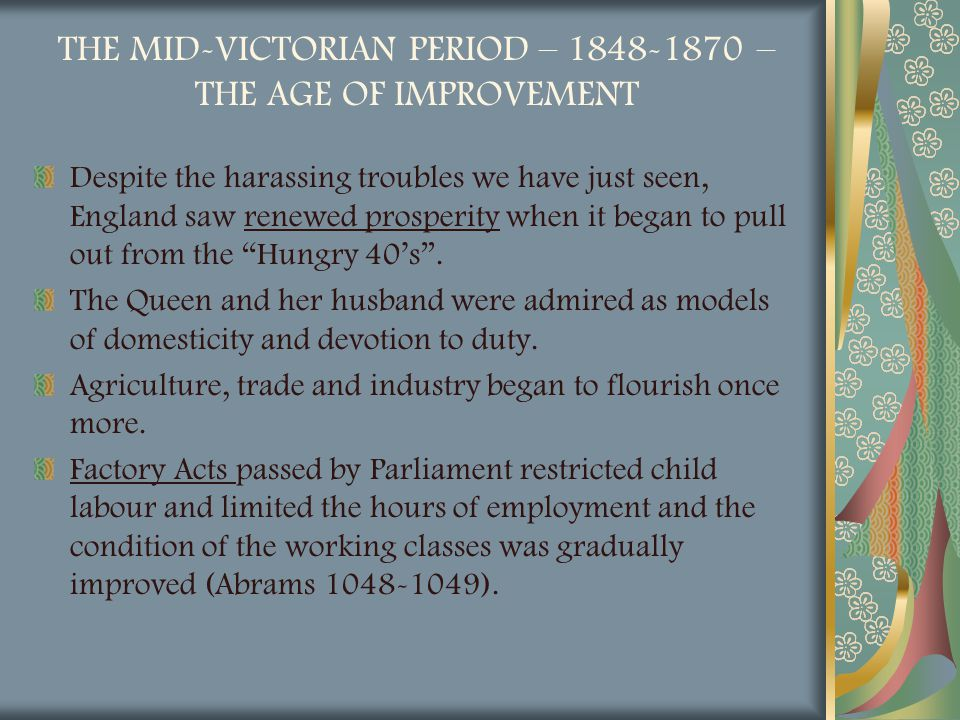 THE MID-VICTORIAN PERIOD – 1848-1870 – THE AGE OF IMPROVEMENT