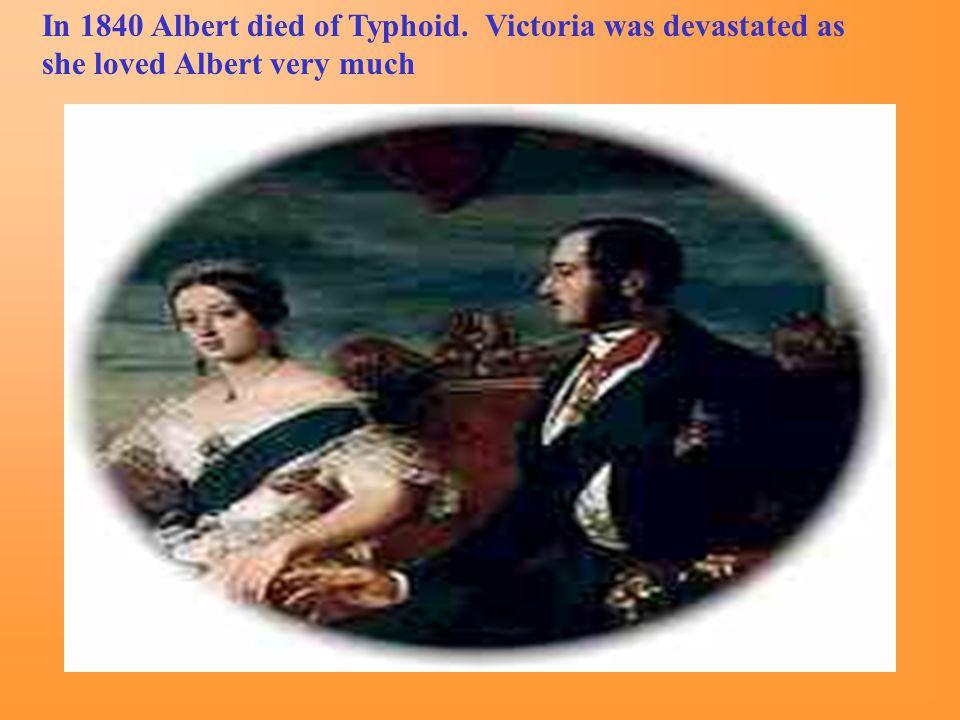 In 1840 Albert died of Typhoid