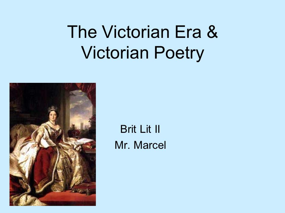 The Victorian Era & Victorian Poetry