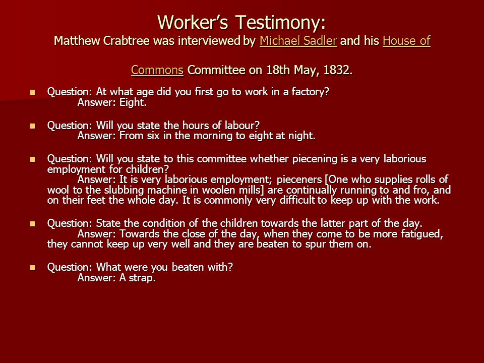 Worker's Testimony: Matthew Crabtree was interviewed by Michael Sadler and his House of Commons Committee on 18th May, 1832.