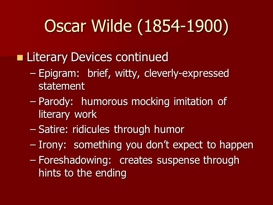 Oscar Wilde (1854-1900) Literary Devices continued