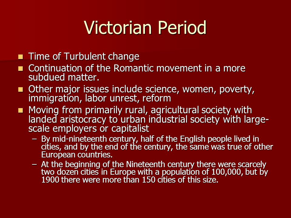 Victorian Period Time of Turbulent change
