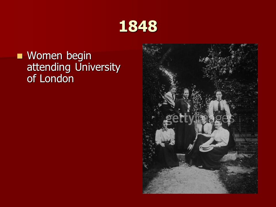 1848 Women begin attending University of London