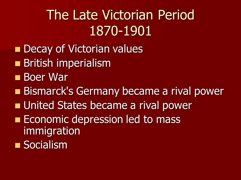 The Late Victorian Period 1870-1901