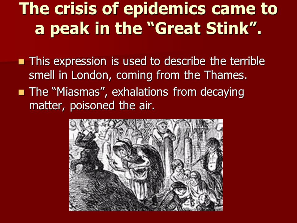 The crisis of epidemics came to a peak in the Great Stink .