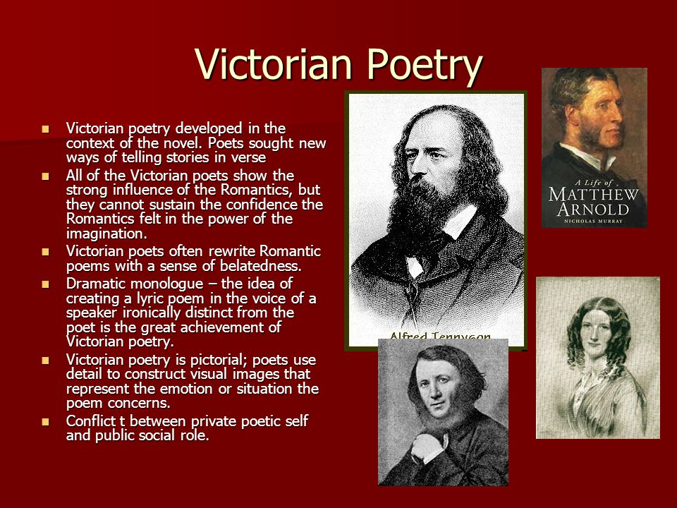 Victorian Poetry Victorian poetry developed in the context of the novel. Poets sought new ways of telling stories in verse.